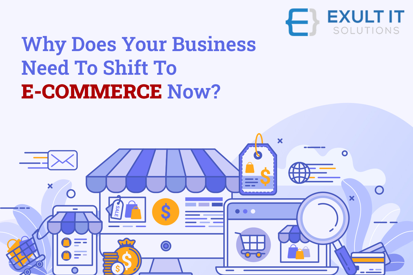 Why Does Your Business Need To Shift To E-Commerce Now-Exult IT Solution