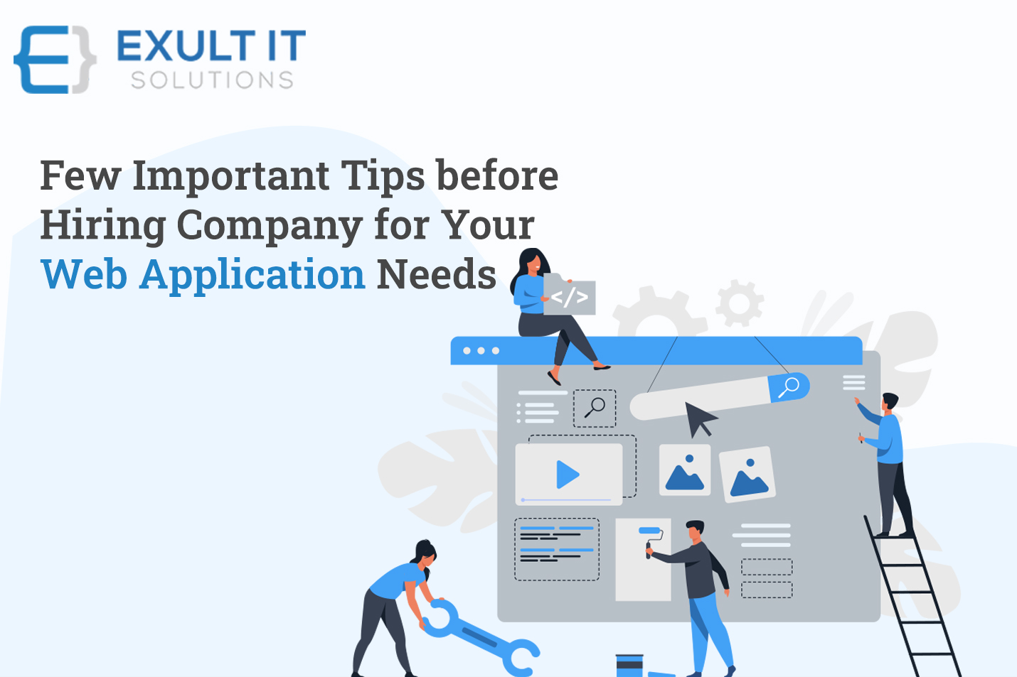 Few Important Tips before Hiring Company for Your Web Application Needs-Exult It Solutions